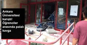 Ankara Üniversitesi Karıştı! Karşıt Öğrenciler Arasında Palalı Kavga Çıktı