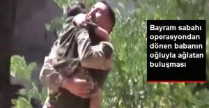 Bayram Sabahı Operasyondan Dönen Asker ile Oğlunun Buluşması İzleyenleri Ağlattı