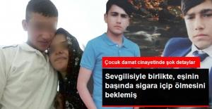 Çocuk Damat Cinayetinde Şok Detaylar: Sevgilisiyle Birlikte Eşinin Başında Sigara İçip Ölmesini Beklemiş