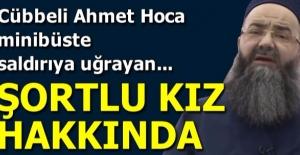 Cübbeli Ahmet Hoca'dan 'şortlu kız' çıkışı