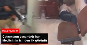 DEAŞ Yayınladı! Çatışmanın Yaşandığı İran Meclisi'nin İçinden İlk Görüntü