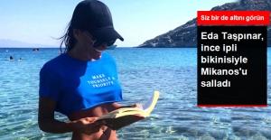 Eda Taşpınar, İnce İpli Bikinisi ile Mikanos'u Salladı