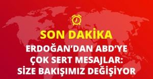 Erdoğan'dan ABD'ye Çok Sert Mesajlar: Size Bakışımız Değişiyor