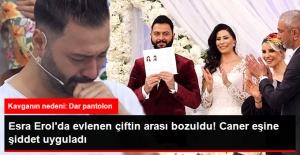 Esra Erol'da Evlenen Çiftin Arası Bozuldu! Caner, Berke'ye Şiddet Uygulamış
