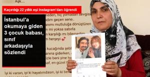 İstanbul'a Okumaya Giden Koca, Sınıf Arkadaşı ile Sözlenip Ailesini Terk Etti