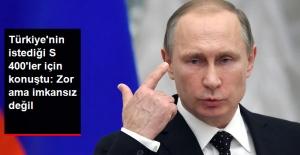 Putin'den S-400 Açıklaması: Erdoğan'la Görüştük Ama Büyük Bir Hazırlık Gerekiyor