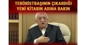 Teröristbaşı Gülen'in yeni kitabının adı FETÖ'cülere mesaj niteliğinde