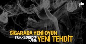 Tiryakilere kötü haber: Sigarada yeni oyun, yeni tehdit!