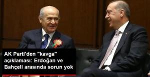 """AK Parti'den """"Kavga"""" Açıklaması: Erdoğan ve Bahçeli Arasında Sorun Yok"""