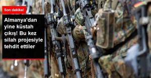 Almanya'dan Bir Küstah Çıkış Daha: Silah Projelerini Gözden Geçireceğiz