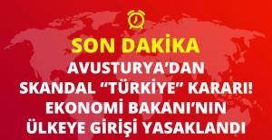 Avusturya'dan Skandal Karar! Ekonomi Bakanı Zeybekçi'nin Ülkeye Girişini Yasakladılar