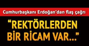 Cumhurbaşkanı Erdoğan: Rektörlerimizden bir ricam var