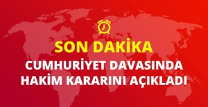 Cumhuriyet Gazetesi Davasında Mahkeme Kararını Açıkladı