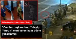 """Darbeci Hain Yüzbaşı, 15 Temmuz'da """"Cumhurbaşkanı Kaçtı"""" Deyip """"Vurun"""" Emri Vermiş!"""