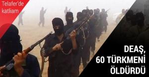 DEAŞ, 60 Türkmeni öldürdü