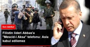 Erdoğan'dan Filistin Lideri Abbas'a Mescid-i Aksa Telefonu: Girişin Kısıtlanması Kabul Edilemez