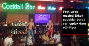 Fethiye'de Rezalet! Küçücük Erkek Çocukları, Barın Üstünde Dans Ettirdiler