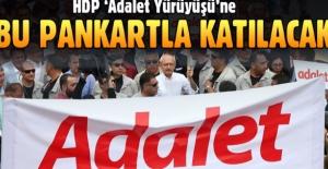 HDP, 'Adalet Yürüyüşü'ne bu pankartla katılacak