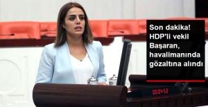 HDP Batman Milletvekili Ayşe Acar Başaran, Gözaltına Alındı