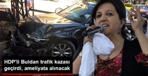 HDP#039;li Pervin Buldan Kaza Geçirdi!...