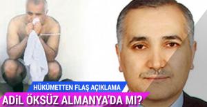Hükûmetten 'Adil Öksüz' açıklaması