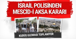 İsrail polisinden flaş Mescid-i Aksa kararı