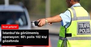 İstanbul'da Polise 'Beton Mikseri' Operasyonu: 60'ı Trafik Polisi, 102 Kişiye Gözaltı