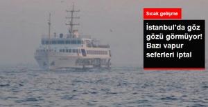 İstanbul'da Yoğun Sis Ulaşımı Olumsuz Etkiledi! Bazı Vapur Seferleri İptal