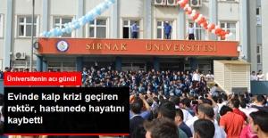 Kalp Krizi Geçiren Şırnak Üniversitesi Rektörü Prof.Dr. Mehmet Nuri Nas, Hayatını Kaybetti