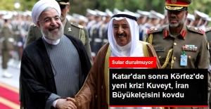 Katar'dan Sonra Körfez'de Yeni Kriz! Kuveyt İran Büyükelçisini Kovdu