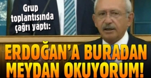 Kemal Kılıçdaroğlu'ndan Erdoğan'a: Sana meydan okuyorum...