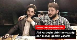 Samsun'daki Çatışmada Ölen Kardeşlerin Birbirlerine Yazdıkları Son Mesaj Yürek Burktu