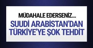 Suudi Arabistan'dan Türkiye'ye tehdit gibi sözler