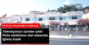 Televizyona Gizli Kamera Yerleştiren FETÖ'cüler, Polis Müdürüne Tuzak Kurdu