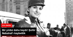 Türk Sinemasının Şoför Nebahat'ı Sezer Sezin Hayatını Kaybetti