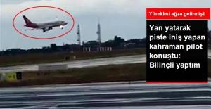 Yan Yatarak Piste Yaklaşan Uçağın Pilotu Konuştu: Bilinçli Olarak Yan Yatırdık