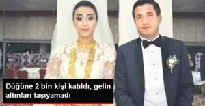 2 Bin Kişinin Katıldığı Düğünde Gelin, Takılan Altınları Taşıyamadı