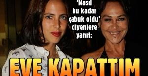 Hülya Avşar'dan 'eve kapattım' itirafı
