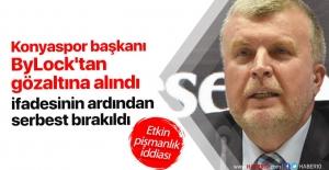 Konyaspor Başkanı Ahmet Şan'a ByLock gözaltısı
