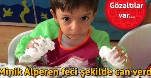 Korkunç olay: 3 yaşındaki Alperen feci şekilde can verdi... Gözaltılar var