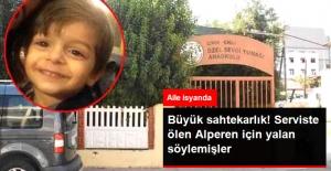 Kreş Yetkilileri, Serviste Unutulan Alperen'in Uykusunda Öldüğünü Söylemişler