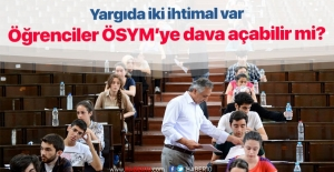 Mağdur öğrenciler ÖSYM'ye dava açabilir mi?
