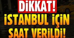 Meteoroloji, İstanbul'daki sağanak yağış için saat verdi!