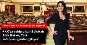 PKK'ya Sahip Çıkan Belçikalı Türk Bakan Zuhal Demir, Türk Vatandaşlığından Çıkıyor