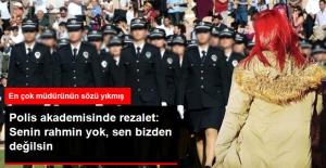 """Polis Akademisinde Skandal! Genç Kızı """"Rahmi Yok"""" Diye Akademiden Atmışlar"""