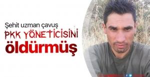 Şehit uzman çavuş PKK'nın sözde sorumlusunu öldürmüş
