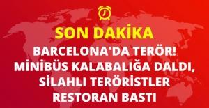 Son Dakika! Barcelona'da Terör: Minibüs Kalabalığa Daldı, Silahlı Kişiler Türk Restoranı Bastı