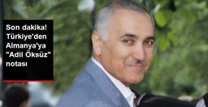 """Son Dakika! Türkiye'den Almanya'ya """"Adil Öksüz"""" Notası"""