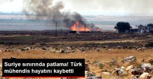 Suriye Sınırında Mayının Patlaması Sonucu Türk Mühendis Hayatını Kaybetti