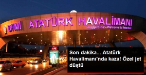 Atatürk Havalimanı'nda Kaza! Özel Jet Düştü